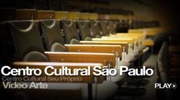 Centro Cultural São Paulo – Vergueiro – Vídeo Arte