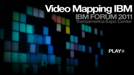 VIDEO MAPPING IBM FORUM 2011