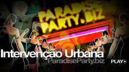 ParadiseParty.Biz – Intervenção Urbana